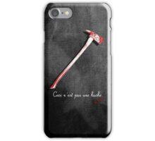 Ceci n'est pas une hache by Jack Torrance iPhone Case/Skin