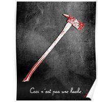 Ceci n'est pas une hache by Jack Torrance Poster