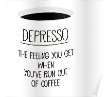 Despresso The Feeling You Get Poster