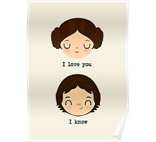 "Leia and Han Solo ""I love you"" ""I know"" - Star Wars Poster"