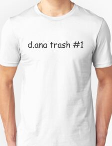 d.ana trash #1 T-Shirt