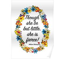 Though she be but little, she is fierce! Poster