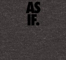AS IF. Unisex T-Shirt