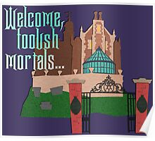 Welcome, Foolish Mortals... Poster