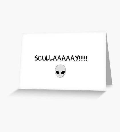 SCULLAAAAAY!!!! Greeting Card