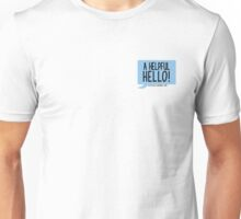 A Helpful Hello Unisex T-Shirt