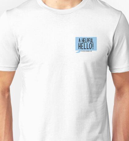 A Helpful Hello Unisex T-Shirt