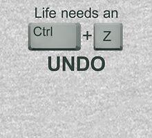 LIFE NEEDS AN UNDO. - Version 2 Unisex T-Shirt