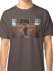 'Are You Not Entertained' Classic T-Shirt