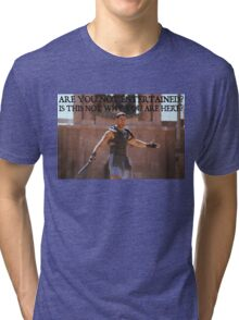 'Are You Not Entertained' Tri-blend T-Shirt