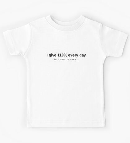 Give 110%... or so Kids Tee