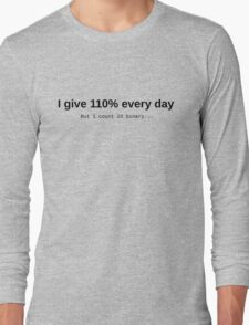 Give 110%... or so Long Sleeve T-Shirt