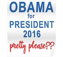 Obama for President 2016 Please Poster
