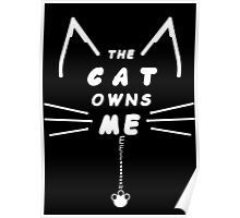 Cat Owns Me - White Poster