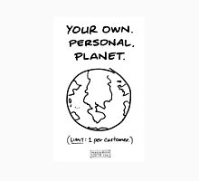 """Your Own. Personal. Planet."" Unisex T-Shirt"