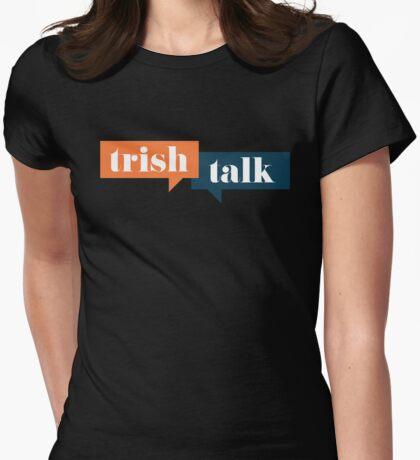 Trish Talk Womens Fitted T-Shirt