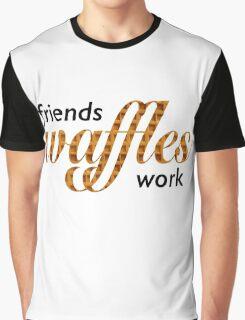 Friends, Waffles, Work Graphic T-Shirt