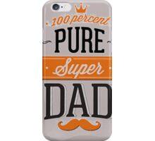 100% Pure Super Dad iPhone Case/Skin
