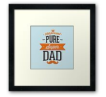 100% Pure Super Dad Framed Print