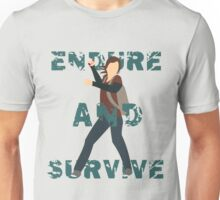 Endure and Survive Unisex T-Shirt