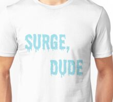 Jake and Amir - Surge, Dude Unisex T-Shirt