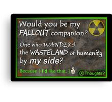 Would You be My Fallout Companion - Gamer Valentine & Geek Romance Canvas Print