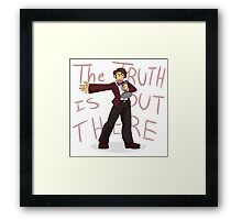The Truth is Out There! Framed Print