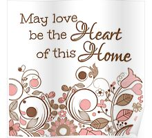 May love be the Heart of this Home Poster