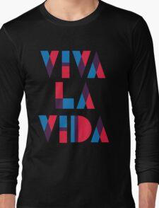 Viva La Vida Long Sleeve T-Shirt