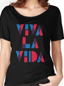 Viva La Vida Women's Relaxed Fit T-Shirt