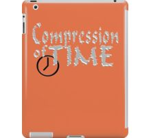 Compression of Time funny nerd geek geeky iPad Case/Skin