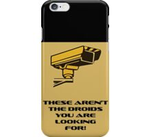 These aren't the droids you are looking for! iPhone Case/Skin