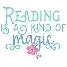 Reading is Magic by bookishwhimsy