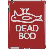 Dead Bod funny nerd geek geeky iPad Case/Skin