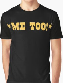 ME TOO with stars (MATCHING I DO!) Graphic T-Shirt