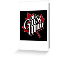 The Guess Who Greeting Card