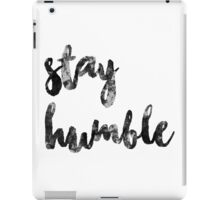 stay humble part 2 iPad Case/Skin