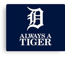 Always Be Detroit Tigers Canvas Print