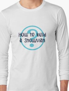 How to Build a Snowman funny nerd geek geeky T-Shirt