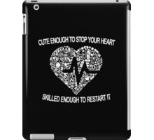 Cute Enough To Stop Your Heart iPad Case/Skin