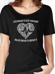 Cute Enough To Stop Your Heart Women's Relaxed Fit T-Shirt