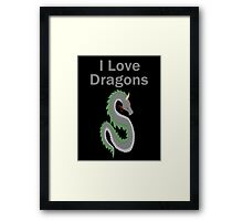 I Love Dragons - Dragon Design - (Designs4You) - Chinese Dragon Framed Print