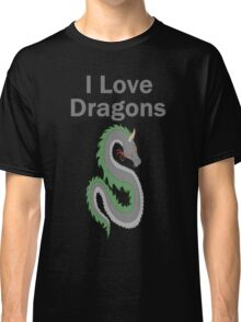 I Love Dragons - Dragon Design - (Designs4You) - Chinese Dragon Classic T-Shirt