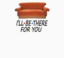 Friends I'll Be There For You Unisex T-Shirt