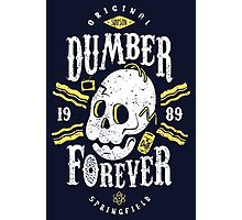 Dumber Forever Photographic Print