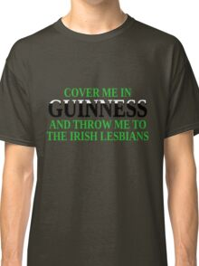 Funny Irish beer and lesbians Classic T-Shirt