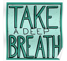 Take A Deep Breath Poster
