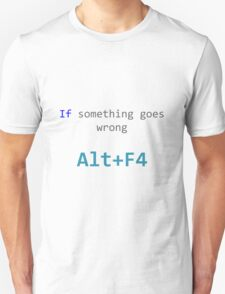 ALT+F4 Unisex T-Shirt