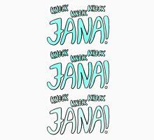 Knock, Knock, Knock, Jana! Unisex T-Shirt