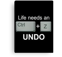 LIFE NEEDS AN UNDO. - Version 3 Canvas Print
